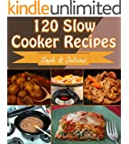 Slow Cooker: 120 Quick and Easy Slow Cooker Recipes for Snacks, Appetizers, Dinner and Dessert - Slow Cooker Recipes for Easy Meals - Super Easy Slow Cooker Recipes for Busy People on the Go