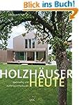 Holzh�user heute: Nachhaltig und kost...