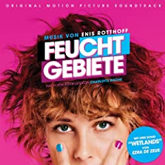 Feuchtgebiete (Original Motion Picture Soundtrack)