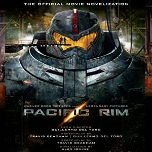 Pacific Rim: The Official Movie Novelization | [Alex Irvine]