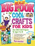Really Big Book Of Cool Crafts For Ki...