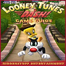 Looney Tunes Dash! Game Guide (       UNABRIDGED) by HiddenStuff Entertainment Narrated by Matt. Butcher
