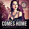 Regan O'Reilly Comes Home: Regan O'Reilly Series, Book Three Audiobook by Margaret Lake Narrated by Susanna Burney