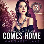 Regan O'Reilly Comes Home: Regan O'Reilly Series, Book Three | Margaret Lake