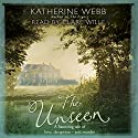 The Unseen (       UNABRIDGED) by Katherine Webb Narrated by Clare Wille