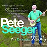 Pete Remembers Woody Pete Seeger