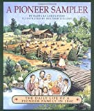 A Pioneer Sampler: The Daily Life of a Pioneer Family in 1840