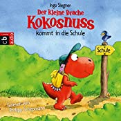 Der kleine Drache Kokosnuss kommt in die Schule | Ingo Siegner