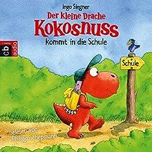 Der kleine Drache Kokosnuss kommt in die Schule Hörbuch von Ingo Siegner Gesprochen von: Philipp Schepmann