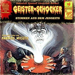 Stimmen aus dem Jenseits (Geister-Schocker 45) Hörspiel
