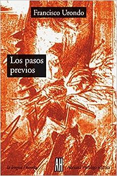 Los Pasos Previos (Spanish Edition): Francisco Urondo: 9789879396049