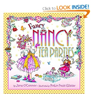 Amazon.com: Fancy Nancy: Tea Parties (9780061801747): Jane O'Connor, Robin Preiss-Glasser: Books
