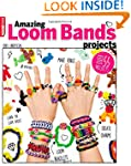Loom Bands: Amazing Projects