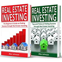 Real Estate Investing: 2 Manuscripts in 1: The Beginner's Guide + Tips and Tricks for Real Estate Investing Audiobook by Alex Johnson Narrated by Pete Beretta