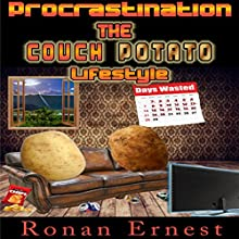 Procrastination: The Couch Potato Lifestyle Audiobook by Ronan Ernest Narrated by David Kresser