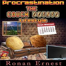 Procrastination: The Couch Potato Lifestyle | Livre audio Auteur(s) : Ronan Ernest Narrateur(s) : David Kresser