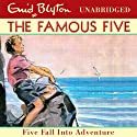 Five Fall into Adventure: Famous Five, Book 9 Audiobook by Enid Blyton Narrated by Jan Francis