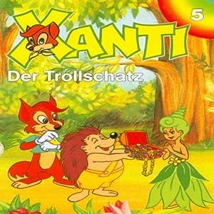 Der Trollschatz (Xanti 5) Hörspiel