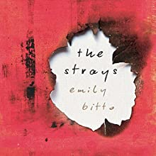 The Strays (       UNABRIDGED) by Emily Bitto Narrated by Vanessa Coffey