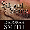 Silk and Stone: An Enchanting Novel of the Heart (       UNABRIDGED) by Deborah Smith Narrated by Deanna Moffitt