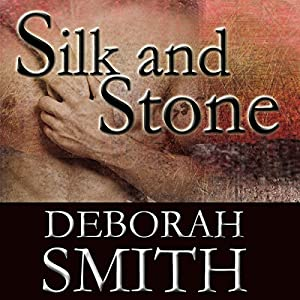 Silk and Stone: An Enchanting Novel of the Heart Audiobook