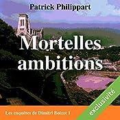 Mortelles ambitions (Les enquêtes de Dimitri Boizot 1) | Patrick Philippart