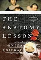 The Anatomy Lesson: A Novel