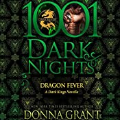 Dragon Fever: A Dark Kings Novella - 1001 Dark Nights | Donna Grant