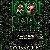 Dragon Fever: A Dark Kings Novella - 1001 Dark Nights | Donna Grant