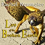 Law of the Broken Earth: The Griffin Mage, Book 3 | Rachel Neumeier