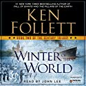 Winter of the World: The Century Trilogy, Book 2 (       UNABRIDGED) by Ken Follett Narrated by John Lee
