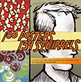 100 Posters, 134 Squirrels: A Decade of Hot Dogs, Large Mammals, and Independent Rock: The Handcrafted Art of Jay Ryan (Punk Planet Books) (1888451939) by Jay Ryan