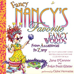 Fancy Nancy's Favorite Fancy Words: From Accessories to Zany | [Jane O'Connor]