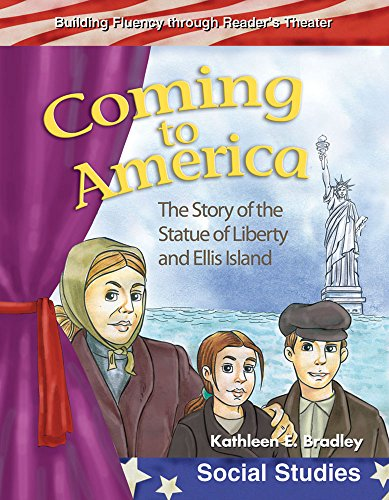 Coming to America: The Story of the Statue of Liberty and Ellis Island (Building Fluency Through Reader's Theater: Social Studies)
