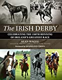 img - for The Irish Derby: Celebrating Ireland's Greatest Race by Sean Magee (2015-06-12) book / textbook / text book