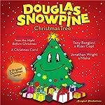 Douglas Snowpine, Christmas Tree | Tony Bongiovi,Ryan Copt