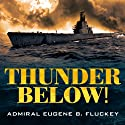 Thunder Below!: The USS Barb Revolutionizes Submarine Warfare in World War II Audiobook by Eugene B. Fluckey Narrated by Corey Snow
