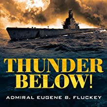 Thunder Below!: The USS Barb Revolutionizes Submarine Warfare in World War II (       UNABRIDGED) by Eugene B. Fluckey Narrated by Corey Snow