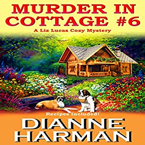 Murder in Cottage #6 : A Liz Lucas Cozy Mystery Series Book 1 Audiobook