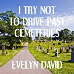 I Try Not to Drive Past Cemeteries: The Brianna Sullivan Mysteries, Book 1 | Evelyn David
