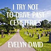 I Try Not to Drive Past Cemeteries: The Brianna Sullivan Mysteries, Book 1 | [Evelyn David]