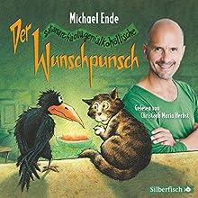 Der Wunschpunsch Hörbuch von Michael Ende Gesprochen von: Christoph Maria Herbst