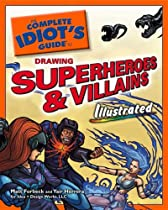 Free The Complete Idiot's Guide to Drawing Superheroes and Villai nsIllustrated Ebook & PDF Download