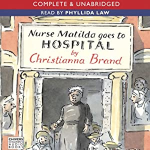Nurse Matilda Goes to Hospital | [Christianna Brand]