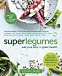 Superlegumes: Eat Your Way to Great H...