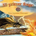 El Primer Fuego: Una Leyenda Chéroqui [The First Fire: A Cherokee Legend] | Nancy Kelly Allen