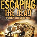 Whiskey Tango Foxtrot: Escaping the Dead (       UNABRIDGED) by W. J. Lundy Narrated by Eric Vincent