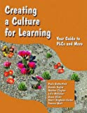 img - for Creating a Culture for Learning: Your Guide to PLCs and More by Paula Rutherford Brenda Kaylor Heather Clayton Julie McVicker Bruce Oliver Sherri Stephens-Carter Theresa West (2011-09-15) Paperback book / textbook / text book
