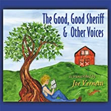 The Good, Good Sheriff & Other Voices | Livre audio Auteur(s) : Joe Vernetti