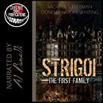 Strigoi: The First Family | Donelle Pardee Whiting,Michael S. Freeman
